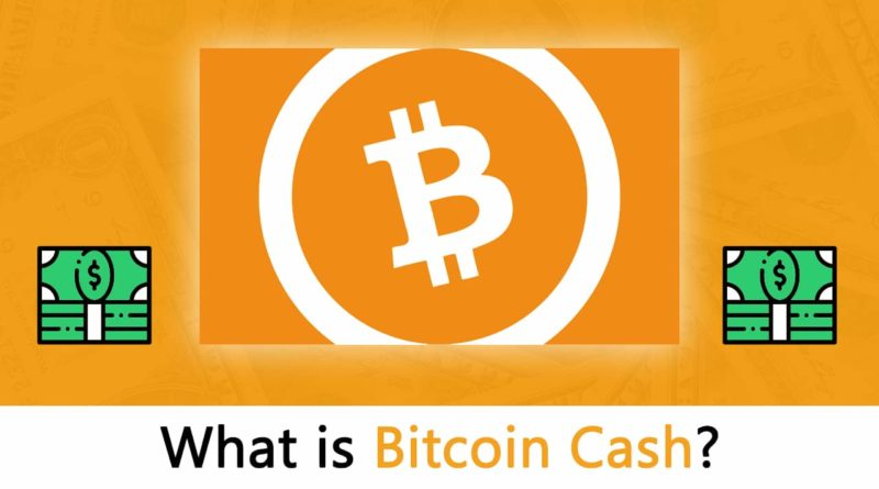 What is Bitcoin Cash? – TheCoinRise