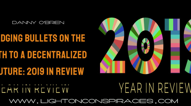Dodging Bullets on the Path to a Decentralized Future: 2019 in Review