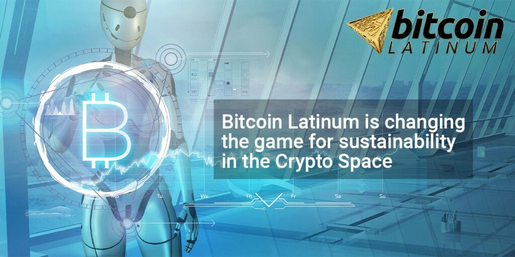 How Bitcoin Latinum is Changing the Game for Sustainability in the Crypto Space